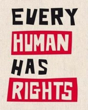 "Sign that says, ""Every Human Has Rights"" in black, red, and white"