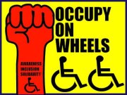"Text in black says, ""Occupy on Wheels,"" on a bright yellow background with two wheelchair symbols below it. To the left is a bright red fist raised in ""power"" salute with ""Awareness, Inclusion, Solidarity"" listed on the wrist, below the fist, and another wheelchair symbol."
