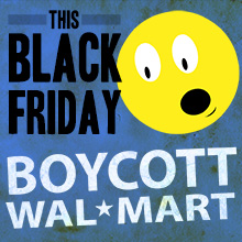 "A dark blue background with a yellow moon-face with its mouth open in a shocked-looking ""O."" In black it says, ""This Black Friday,"" and in white it says, ""Boycott Walmart"""